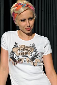 I SUPPORT A WOMAN'S RIGHT TO CHOOSE: REVOLVER OR PISTOL T-SHIRT | GUN T-SHIRTS FOR WOMEN