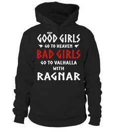 # GO TO VALHALLA WITH RAGNAR .  VIKING T-SHIRTGOOD GIRLS GO TO HEAVEN , BAD GIRLS GO TO VALHALLA WITH RAGNARvikings, viking age, viking expansion, viking metal, viking art, viking runestones, viking helmet, vikings, viking drinking horn, viking axe, vikings hat, vikings season, viking costume, viking shirt, viking t-shirt, viking shirt pattern, viking shirts online, viking shirt , costume, viking shield, viking shirts for sale, viking shirts and hoodies. viking shirt designs, viking shirts…