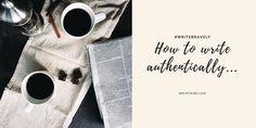 How To Write Authentically #writebravely https://link.crwd.fr/1Ij5