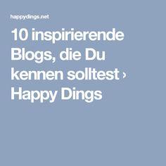 10 inspirierende Blogs, die Du kennen solltest › Happy Dings