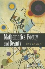 Mathematics, Poetry And Beauty by Aharoni Ron | 9789814602945 | Paperback | Barnes & Noble