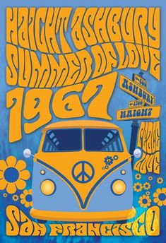 Psychedelic Haight Ashbury Summer Of Love featuring the famous Haight Ashbury street sign, Summer Of Love, 1967 and a Super Groovy VW Bus! Print styled like the famous San Francisco psychedelic Fillm Kunst Poster, Poster Art, Gig Poster, Hippie Posters, Rock Posters, Wall Posters, Movie Posters, 60s Art, Retro Art