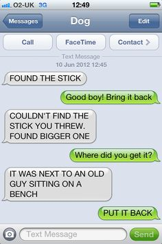What Would Receiving a Text Message from Your Dog Be Like? It Would Go Something Like This...