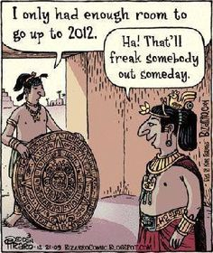 Smile of the Day 4/19/12: Is the World Ending in 2012?