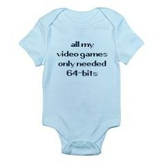 needed 64bit infant bodysuit/onesie [says: all my video games only needed 64-bits] > $15.49US > babybitbyte (cafepress.com/babybitbyte) #babybitbyte #cafepress #nerd #geek #gamer #retro #64bit #pixel #64bits #n64 #jaguar #retrogamer