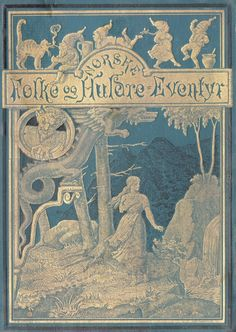 Asbjørnsen og Moes Norske Folke og Huldre-Eventyr. Edition from 1896 (first published circa 1845). Norwegian Folktales (Norske Folkeeventyr) is a collection of folktales and legends by Peter Christen...