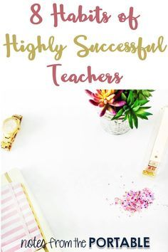 8 Successful Teacher Habits - Tips for Teacher Planning. Definitely a must read for teachers. These planning and organizing tips will help save you important time and ease teacher stress. Stress can kill you! First Year Teachers, New Teachers, Elementary Teacher, School Teacher, Elementary Schools, Secondary Teacher, School Notes, Upper Elementary, Teaching