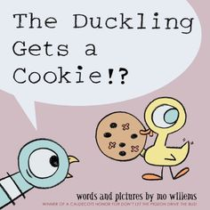 The Duckling Gets a Cookie!? (Pigeon) by Mo Willems, http://www.amazon.com/dp/1423151283/ref=cm_sw_r_pi_dp_a54Srb00T3X1H