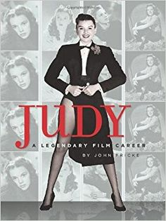 Judy: A Legendary Film Career: John Fricke: 9780762437719: Amazon.com: Books