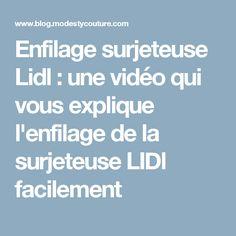 Enfilage surjeteuse Lidl : une vidéo qui vous explique l'enfilage de la surjeteuse LIDl facilement