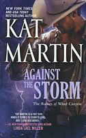 Against the Storm - Kat Martin (Mira - Oct 2011)
