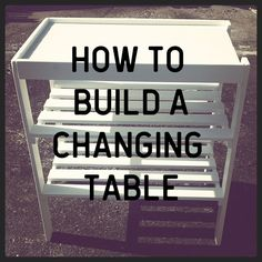 How to build a baby changing table. DIY, Baby Nursery.