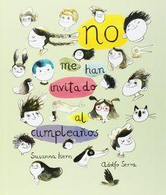 No me han invitado al cumpleaños   Susanna Isern  (Autora), Adolfo Serra  (Ilustrador)   NubeOcho   +5 años    Termina la clase y todo...