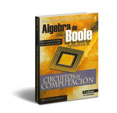 Álgebra de Boole Aplicada a Circuitos de Computación 2da Edición - M. C. Ginzburg  Álgebra de Boole Aplicada a Circuitos de Computación y Representación de números en el interior de un computador  Esta unidad ha sido pensada y estructurada de manera que los temas progresen desde conceptos generales hasta su desarrollo en detalle prevaleciendo el criterio de empezar a cualquier tema a partir de conocimientos ya adquirido por el lector en su vida cotidiana y que le son familiares. A partir de…