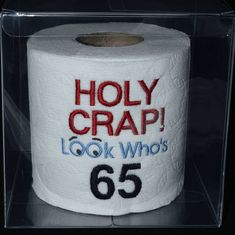 65th birthday gag gift, embroidered Holy Crap! 65th birthday toilet paper in clear display gift box