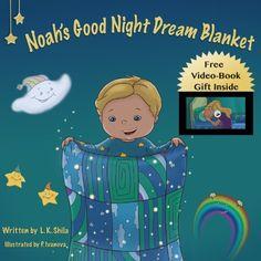 Children's book: Noah's Good Night Dream Blanket (Bedtime Stories Children's Books Collection) by L.K. Shila, http://www.amazon.com/dp/B00FVURGPG/ref=cm_sw_r_pi_dp_P6LCsb1VWNVZW
