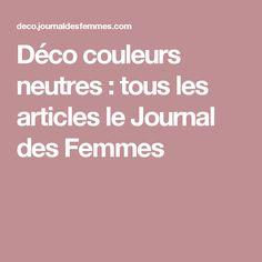 Déco couleurs neutres : tous les articles le Journal des Femmes