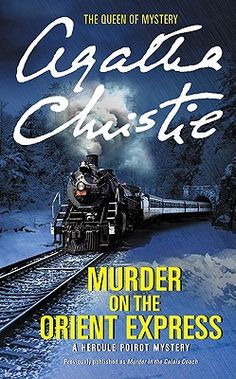 Murder on the Orient Express: A Hercule Piorot Mystery by Agatha Christie