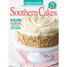 More than 70 of the South's favorite cake recipes are layered into the pages of our Southern Cakes special issue.