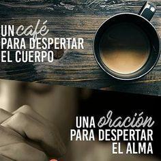 Un café para despertar el cuerpo. Una oración para despertar el alma..... Comparte con tus amigos en el facebook, por correo, vía mail, tarjetitas ondapix..