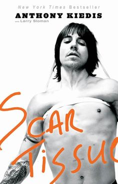 Scar tissue by Anthony Kiedis with Larry Sloman