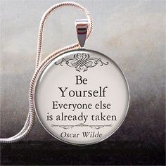 Oscar Wilde -  Be Yourself quotation pendant, quote necklace charm, funny quote jewelry via Etsy