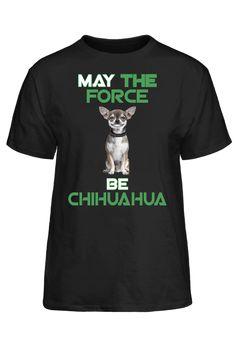 May The Force Be Chihuahua T-Shirt