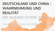 Huawei Studie 2016 – Deutschland und China #Huawei #News #China