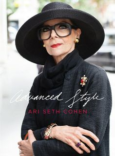 Advanced Style: style book about all the fabulous and stylish older women on New York.