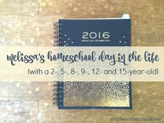 Melissa's homeschool day in the life (with a 2- 5-, 8-, 9-, 12- & 15-year-old) - Simple Homeschool