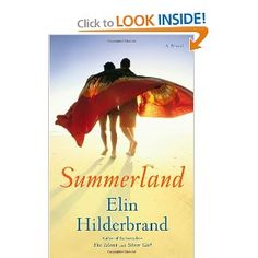 Summerland: A Novel - Just finished reading this one. It's great! Probably Hilderbrand's BEST yet!