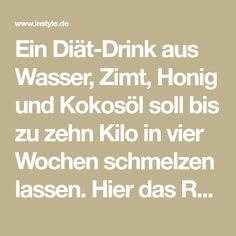 Ein Diät-Drink aus Wasser, Zimt, Honig und Kokosöl soll bis zu zehn Kilo in vier Wochen schmelzen lassen. Hier das Rezept!