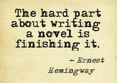 The hard part about writing a novel is... #quotes #authors #writers