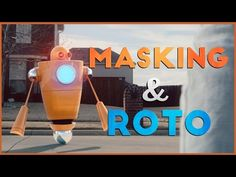 3 Tips That Might Make Masking & Rotoscoping Quicker & Less Painful