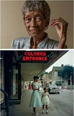 """In 1956, Joanne Wilson stood with her niece in front of a movie theater in downtown Mobile, Ala., dressed in their Sunday best. ""I wasn't going in,"" Mrs. Wilson recalled. ""I didn't want to take my niece through the back entrance.""[COLORED ENTRANCE}. She smelled popcorn and wanted some. All I could think was where I could go to get her popcorn.""  That moment was captured by Gordon Parks,."