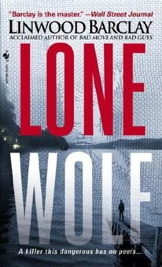 Lone Wolf, by Linwood Barclay. The book that introduced me to this author and his quirky (anti) hero Zack Walker.