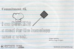 """""""I am cooking a meal for the homeless once a week."""" Paige Elenson http://facebook.com/baptisteyoga"""