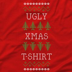 Sure, when you think Christmas, you think Santa hats, egg nog, and endless holiday music on the radio. But you also think ugly Christmas sweaters! It's been a popular trend and a great party theme for years.    Now you can take part in a possibly treasured holiday tradition, in t-shirt form! And sweatshirt form too, for those of you who would also like to not be chilly.