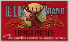 Elk Brand Fancy California French Prunes Packed By Johnson Bros. Cupertino, Santa Clara Co., California, circa 1925
