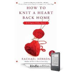 How to Knit a Heart Back Home by Rachael Herron - 4 stars