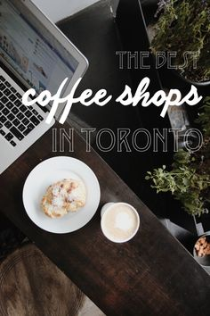 8 Awesome Coffee Shops in Toronto