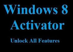 Windows 8 Activator for All Editions Free Download