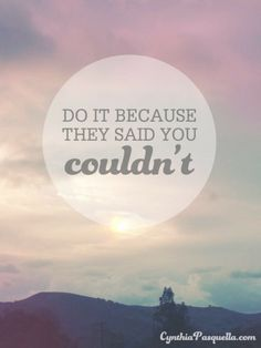 do it because they said you couldn't - Google Search
