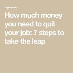 How much money you need to quit your job: 7 steps to take the leap — Ladders Articles For Kids, Quitting Your Job, Ladders, Money, Stairs, Staircases, Silver, Ladder