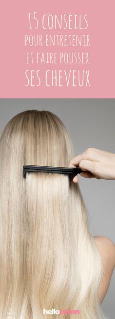 15 conseils pour faire pousser ses cheveux plus vite et les entretenir pour les garder en bonne santé ! #beauté #cheveux #coiffure
