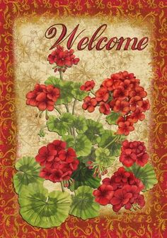Spring Summer Elegant Welcome Geranium House Flag 28 x 40 by Custom Decor. $18.95. Fade Resistant. Measures 28 x 40. 100% Polyester. Permanently Dyed. New for 2013. Welcome Geranium Flag designed by Mary Lou Troutman for Custom Decor. The flag features an arrangement of red geraniums with an elegant scrolled border. It reads Welcome. Custom Decor takes original artwork and reproduces it on 300 denier polyester fabric for a finer quality flag. The flags are printed ...