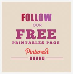 Follow Our Pinterest Free Printables Board