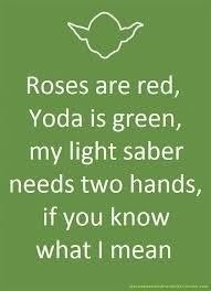 roses are red yoda is green nerdy valentine geek meme Imgur