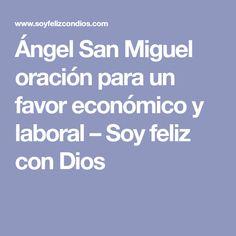Ángel San Miguel oración para un favor económico y laboral – Soy feliz con Dios