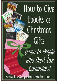 How To Give Ebooks as Christmas Gifts (Even to People Who Do Not Use Computers)   TheSimpleHomemaker.com